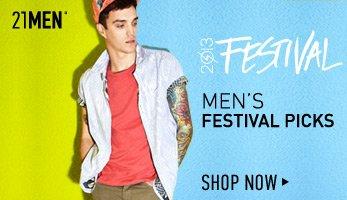 21MEN's Festival Picks - Shop Now