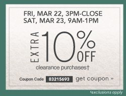 FRI, MAR 22, 3PM-CLOSE SAT, MAR 23, 9AM-1PM. Extra 10% off. Get coupon.