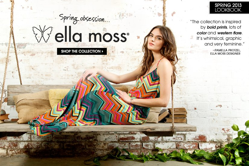 Spring obsession...Ella Moss. SHOP THE COLLECTION