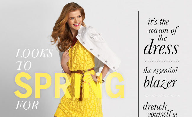 Looks to Spring For! It's the season of the dress | The essential blazer | Drench yourself in color & more!