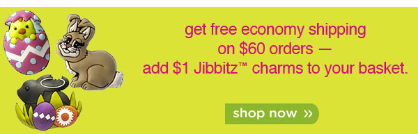 get free economy shipping on $60 orders — add $1 Jibbitz charms to your basket. shop now