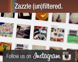 Zazzle (un)filtered. Follow us on Instagram.