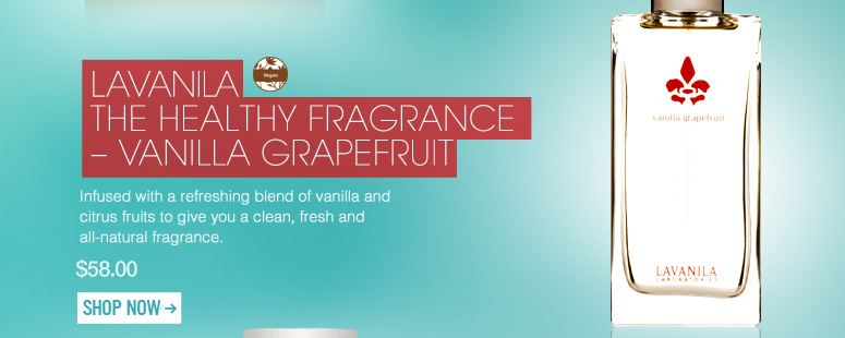 Vegan LAVANILA The Healthy Fragrance – Vanilla Grapefruit Infused with a refreshing blend of vanilla and citrus fruits to give you a clean, fresh and all-natural fragrance. $58 Shop Now>>