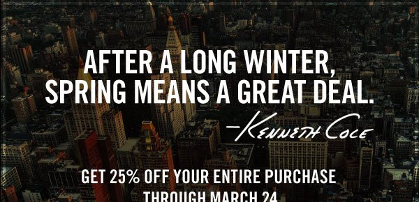 GET 25% OFF YOUR ENTIRE PURCHASE THROUGH MARCH 24