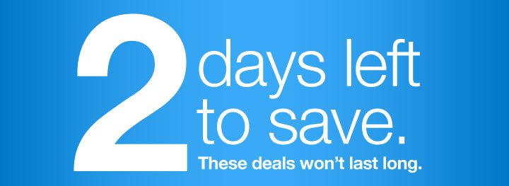 2 days                left to save. These deals will not last long.