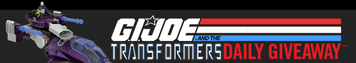 G.I. JOE AND THE TRANSFORMERS DAILY GIVEAWAY