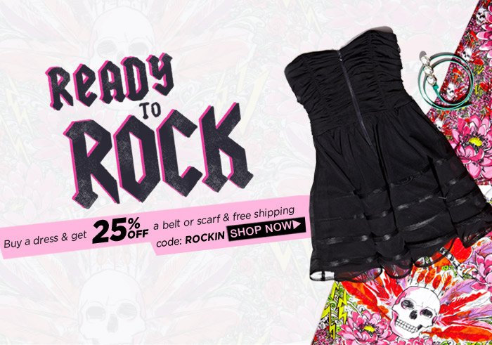 Ready to Rock! Buy a dress and get 25% off a belt or scarf - plus free shipping