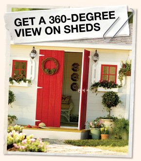 Get a 360-Degree View on Sheds