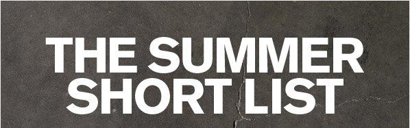 THE SUMMER SHORT LIST