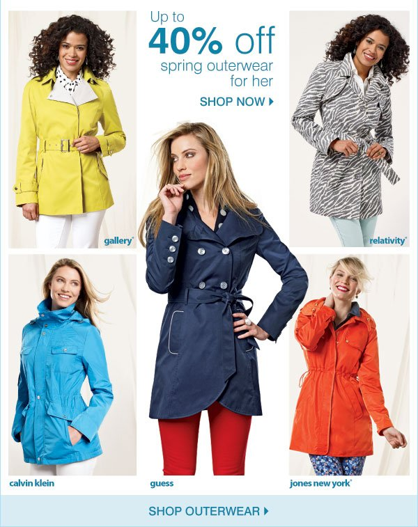 UP TO 40% OFF SPRING OUTERWEAR FOR HER - Gallery(R) - Relativity(R) - Calvin Klein - Guess - Jones New York(R)