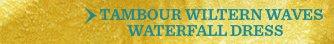 Tambour Wiltern Waves Waterfall Dress