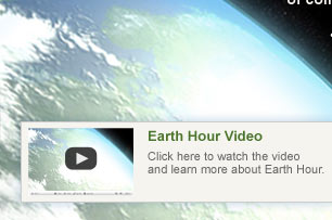 Earth Hour Video - Click here to watch the video  and learn more about Earth Hour.