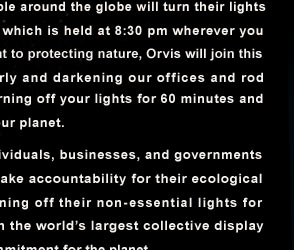 • Earth Hour encourages individuals, businesses, and governments around  the world to take accountability for their ecological footprint by  turning off their non-essential lights for one hour in the  world's largest collective display of  commitment for  the planet.