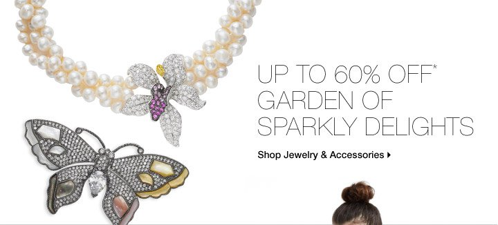 Up To 60% Off* Garden Of Sparkly Delights