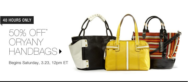 50% Off* OrYANY Handbags...Shop Now