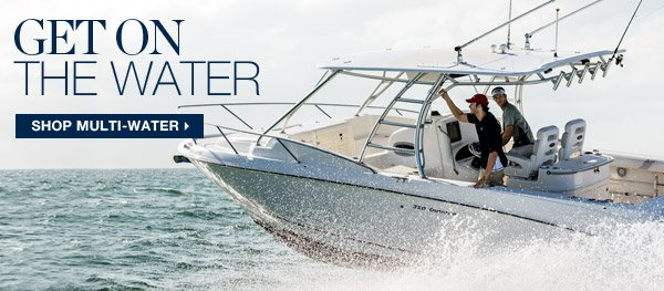 GET ON THE WATER | SHOP MULTI-WATER