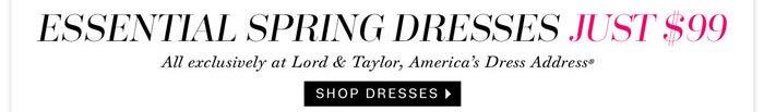 Essential Spring Dresses Just $99. Shop Dresses.