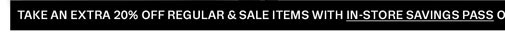 Take an extra 20% off regular & sale items with in-store savings pass