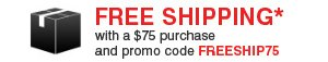 Free Shipping* with a $75 purchase and promo code: FREESHIP75