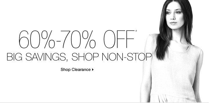 60%-70% Off* Big Savings, Shop Non-Stop