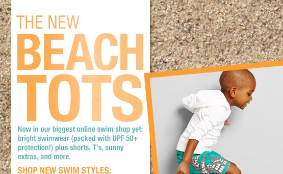 THE NEW BEACH TOTS | SHOP NEW SWIM STYLES: