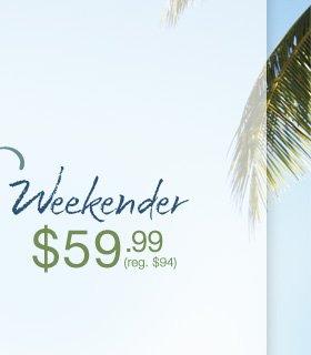 Weekender - $59.99