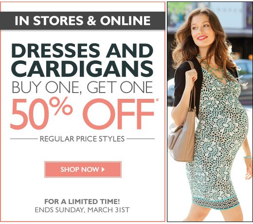 In Stores & Online: Cardigans & Dresses - Buy One, Get One 50% OFF
