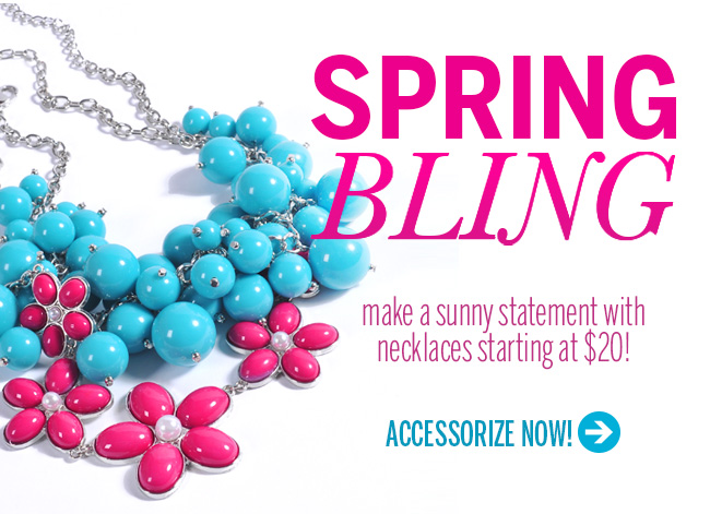 SPRING BLING! Make a sunny statement with necklaces starting at $20! Accessorize now!