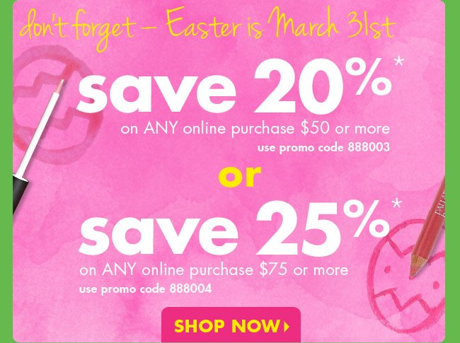 save 20% or save 25%*