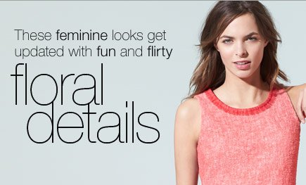 These feminine looks get updated with fun and flirty floral details