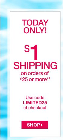 $1 Shipping on orders of $25 or more