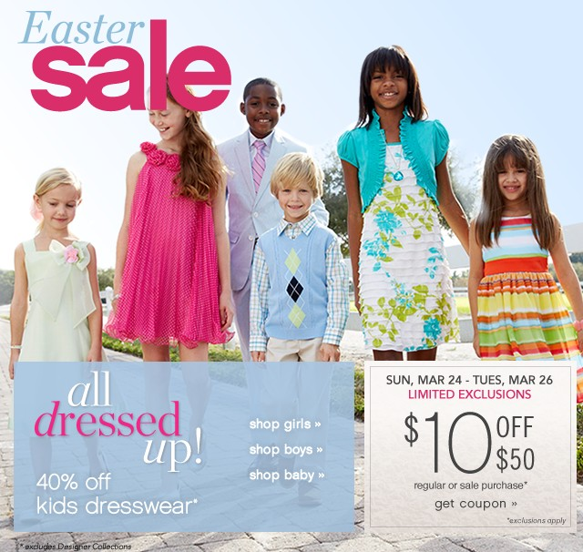 Easter Sale. 40% off kid's dresswear. Extra $10 off $50. Get coupon.
