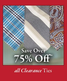 All Clearance Ties - Save Over 75% Off*