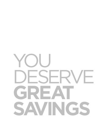 You Deserve Great Savings