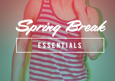 Shop Spring Break Essentials
