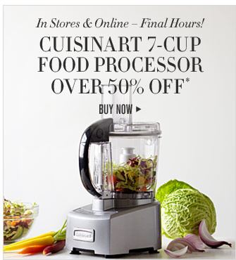 In Stores & Online – Final Hours! CUISINART 7-CUP FOOD PROCESSOR OVER 50% OFF* - BUY NOW