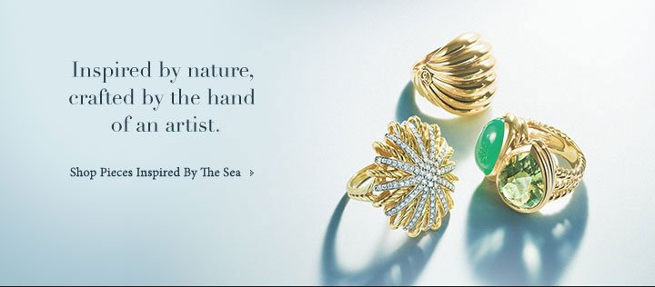 Inspired by nature, crafted by the hand of an artist. Shop Pieces Inspired By The Sea.