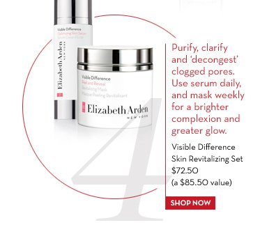 4. Purify, clarify and 'decongest' clogged pores. Use serum daily, and mask weekly for a brighter complexion and greater glow. Visible Difference Skin Revitalizing Set $72.50 (a $85.50 value). SHOP NOW.