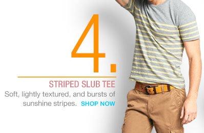 4. | STRIPED SLUB TEE | SHOP NOW