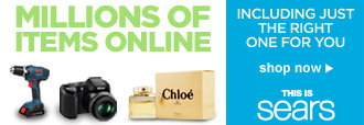 MILLIONS OF ITEMS ONLINE | INCLUDING JUST THE RIGHT ONE FOR YOU | shop now | THIS IS sears