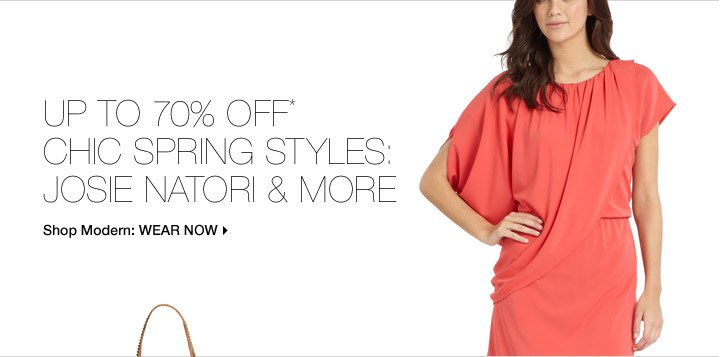 Up To 70% Off* Chic Spring Styles: Josie Natori & More