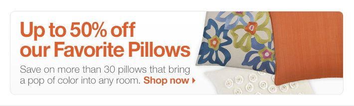 Up to 50% off our Favorite Pillows