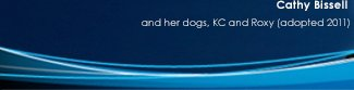 Cathy Bissell and her dogs, KC and Roxy(adopted 2011)