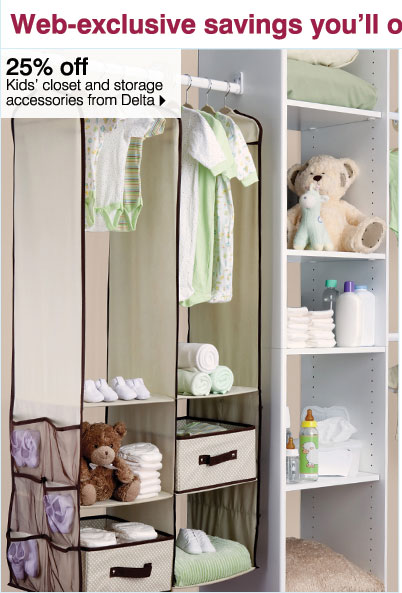 Web-exclusive savings you'll only see online! 25% off Kids' closet and storage accessories from Delta Plus, use your Goodwill Sale coupon & save even more!