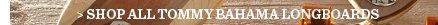 Shop Tommy Bahama Longboards
