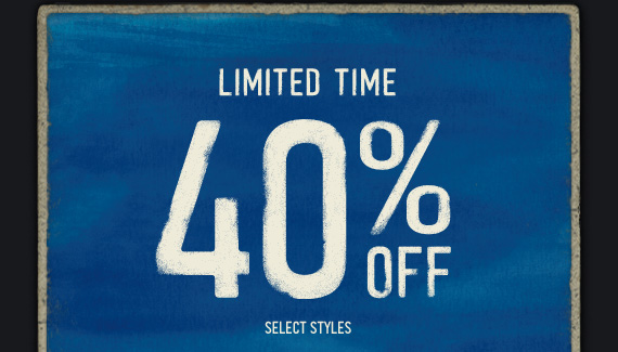 LIMITED TIME 40% OFF SELECT STYLES