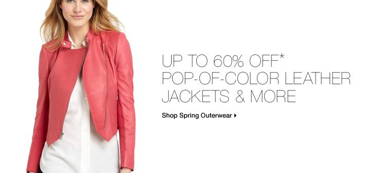 Up To 60% Off* Pop-Of-Color Leather Jackets & More