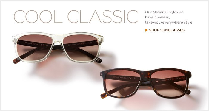 COOL CLASSIC | Our Mayer sunglasses have timeless, take-you-everywhere style. | SHOP SUNGLASSES