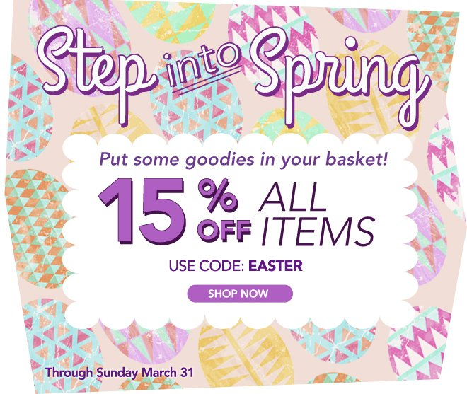 Put some goodies in your basket & get 15% off ALL ITEMS!
