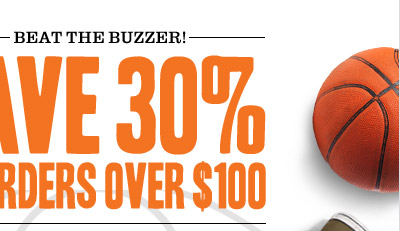 BEAT THE BUZZER! Save 30% on orders over $100